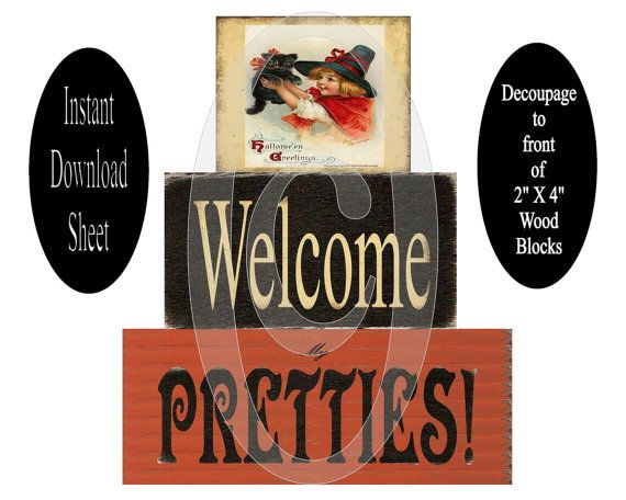 Wood blocks, Welcome my Pretties with witch and a black cat printable decoupage sheet . QUICK & EASY CRAFT MARKET PROJECTS , GIFT IDEA or HOME DECOR . This listing is for a digital printable decoupage sheet you save to your computer and print as many times as you would like .The biggest image my PRETTIES ( text and background ) will print off at approx. 3 1/4 X 8 and the image Welcome ( text and background ) will print off at approx. 3 1/4 X 6 and the witch and black cat image and…