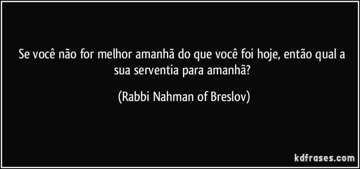 """""""A principal fonte de força interior  é a alegria"""" = (Rabbi Nahman of Breslov)"""