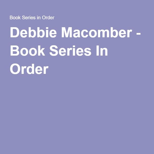Debbie Macomber - Book Series In Order
