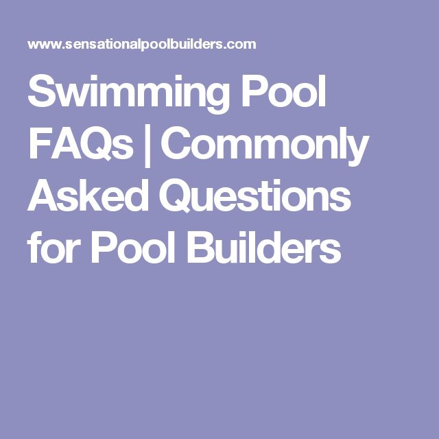 Swimming Pool FAQs | Commonly Asked Questions for Pool Builders