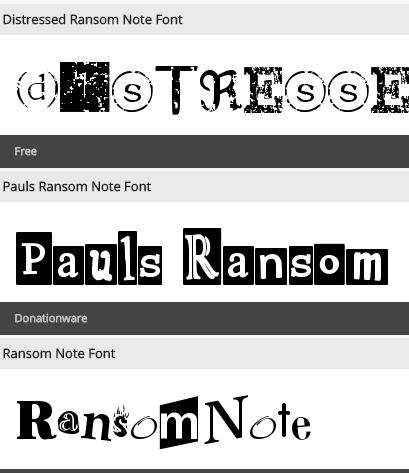 Font Meme - Five Ransom Note Fonts  Link: http://fontmeme.com/freefonts/search.html?q=ransom+note