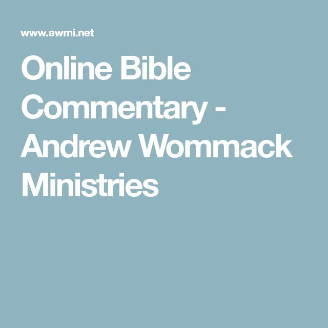 Online Bible Commentary - Andrew Wommack Ministries