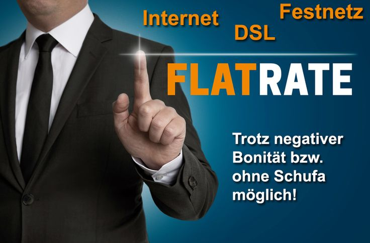 Festnetz, Telefon, DSL Internet - Anschluss auch bei negativer Schufa bzw. trotz negativer Bonität
