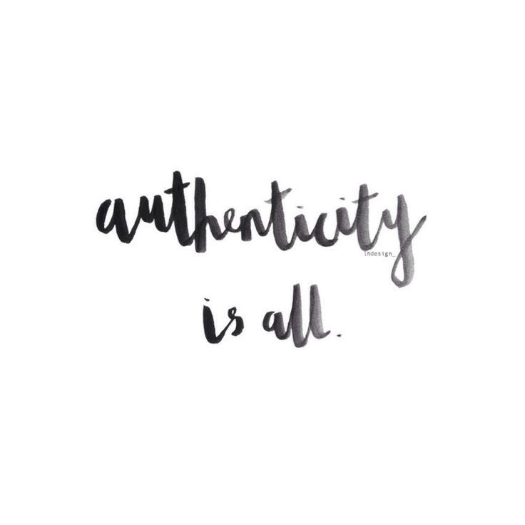 Authenticity is all. Period.