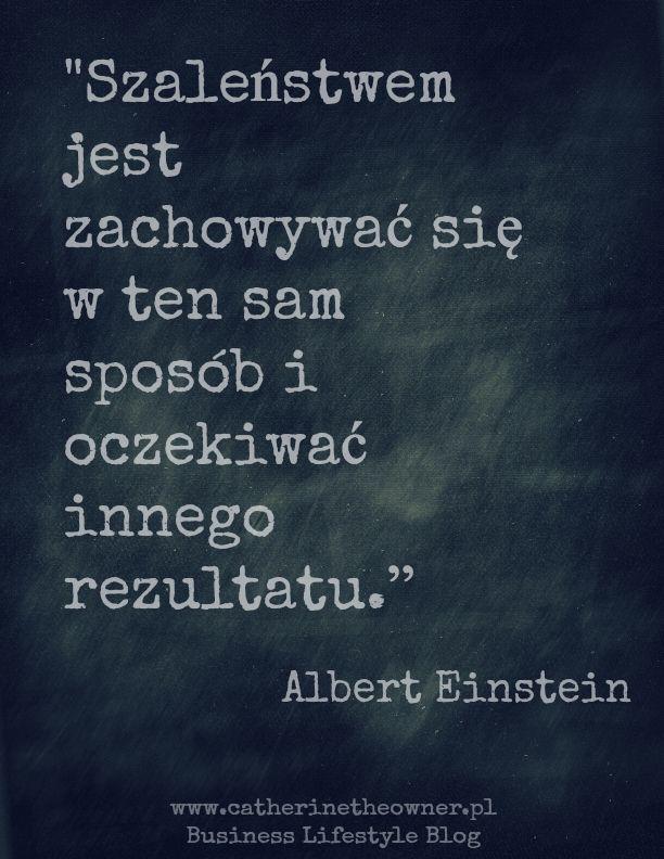 www.catherinetheowner.pl Business Lifestyle Blog #cytat #motywacja #einstein