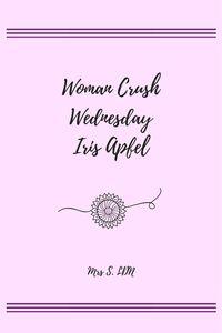 Woman Crush Wednesday | Iris Apfel | Fun Facts about Iris Apfel | Quotes by Iris Apfel | Style Icon | New York Royalty