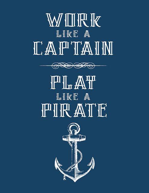 """Work like a captain..."": Anchors, Plays Hard, Quotes, Pirates Life, Nautical Rooms, Life Mottos, Little Boys Rooms, Sailors, Nautical Inspiration"