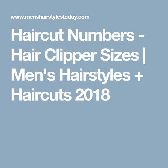 Haircut Numbers - Hair Clipper Sizes | Men's Hairstyles + Haircuts 2018