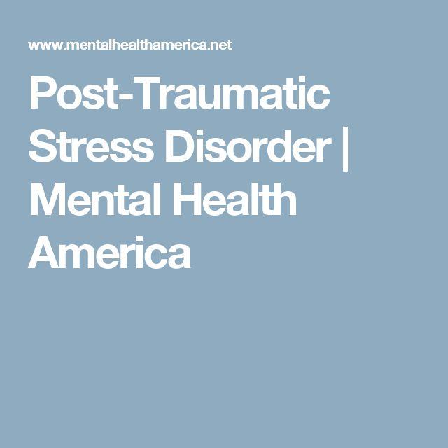 Post-Traumatic Stress Disorder   Mental Health America