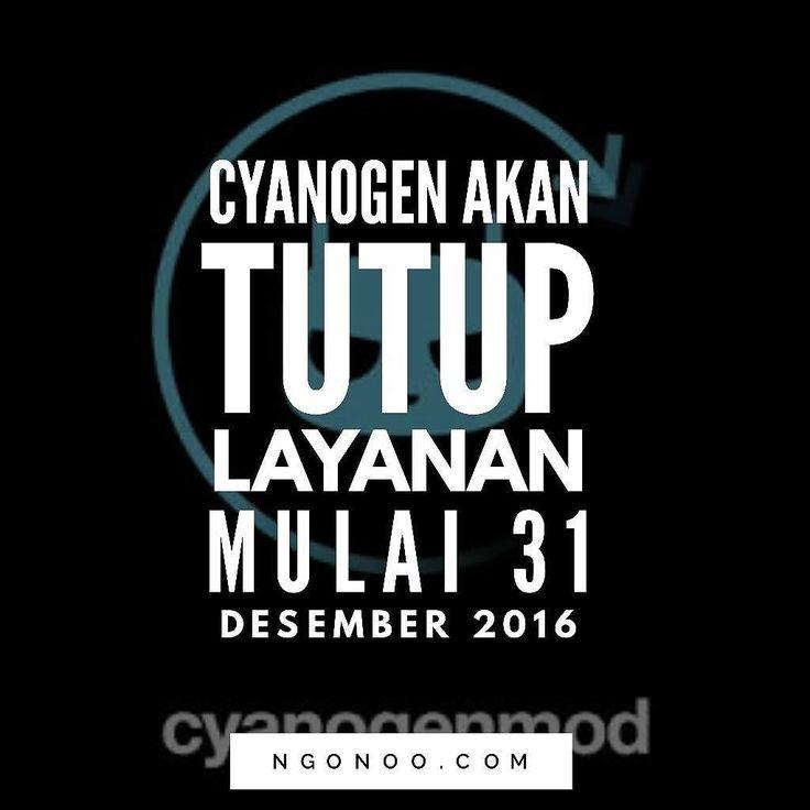 https://ngonoo.com Sebagai salah satu perusahaan pembuat sistem operasi utuh tersendiri berbasis Android Cyanogen akhirnya memutuskan untuk menutup layanannya.  Cyanogen mengonfirmasikan bahwa pihaknya akan menutup layanan pada akhir 2016 atau paling lambat 31 Desember ini.