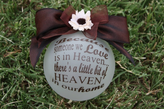"Because someone we love is in heaven there's a little bit of HEAVEN in our home....custom christmas ornament, 4"" frosted glass $12.95Christmas Ornamentbecaus, Decor Ideas, Glasses 1295, Custom Christmas, Christmas Ornaments Because, Christmas Winte, Glasses 12 95, Christmas Decor, Frostings Glasses"