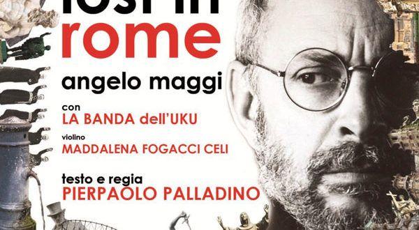 Angelo Maggi in Lost In Rome: dal 24 gennaio al 5 febbraio al Teatro Belli