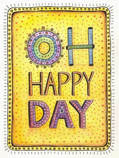 Oh Happy Day!     - music arrangement of an 18th century hymn. Recorded by the Edwin Hawkins Singers, it became an international hit in 1969