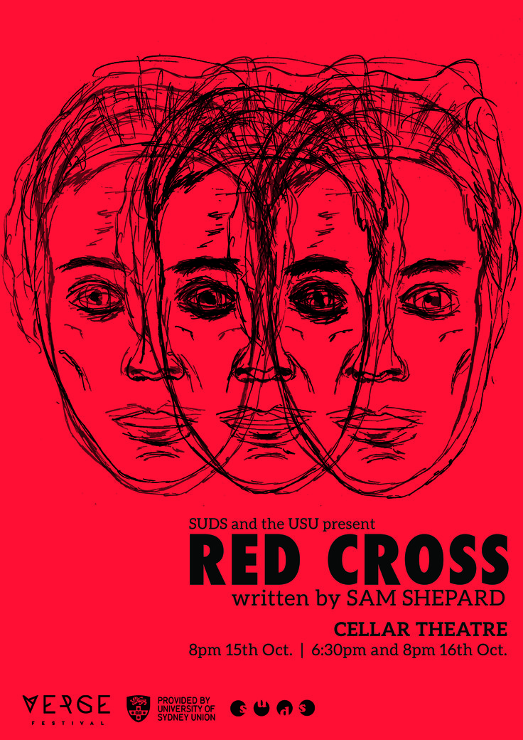 Poster design for Sam Shepard's Red Cross.   RED CROSS written by Sam Shepard directed by Victor Kalka produced by Bridget Haberecht  with Henry Hulme, Emma Throssell and Maddie Parker  October 2015