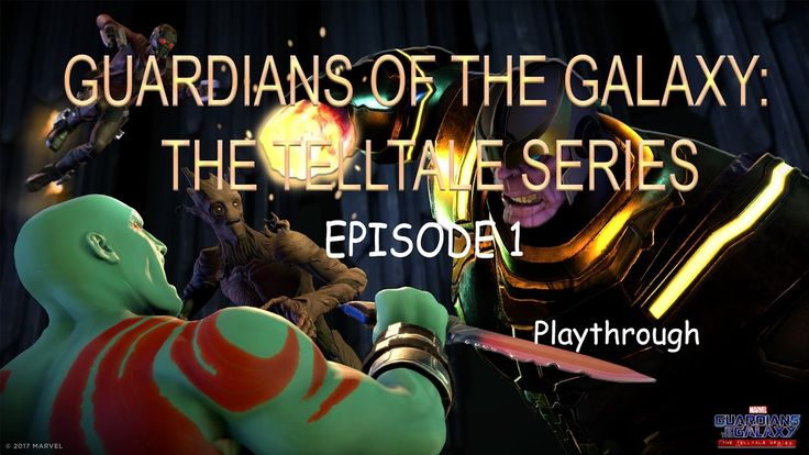 MARVEL'S GUARDIANS OF THE GALAXY: THE TELLTALE SERIES, EPISODE 1 Playthr...