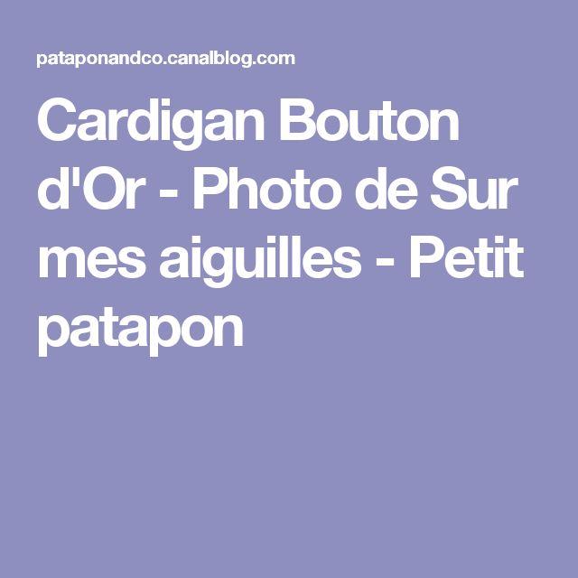 Cardigan Bouton d'Or - Photo de Sur mes aiguilles - Petit patapon