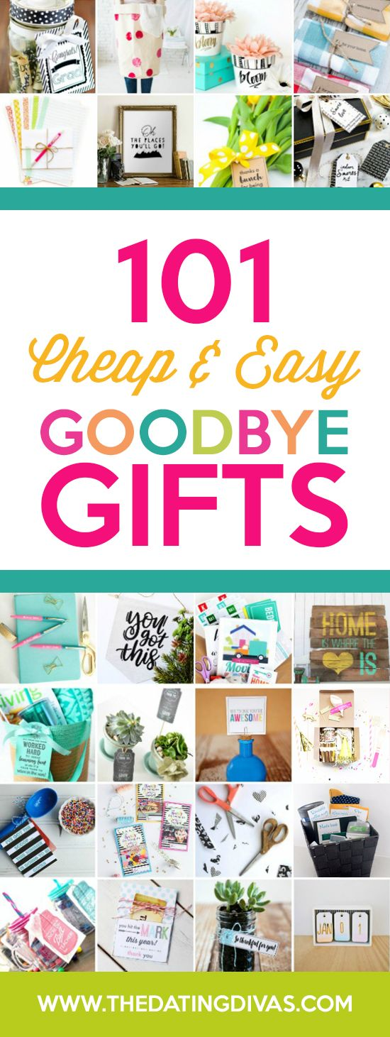 Over 100 cheap and easy goodbye gift ideas! From The Dating Divas