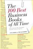 Los 100 mejores libros de negocio de todos los tiempos, Qué dicen, por que importan y como pueden ayudarle, por Jack Covert y Todd Sattersten