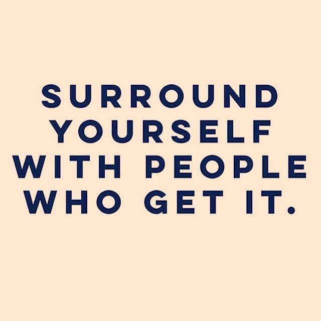 You become the average of the five people you spend the most time with Choose wisely