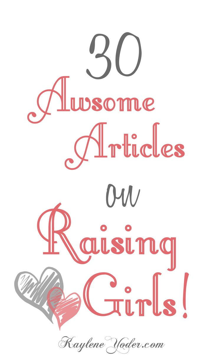 These 30 awesome articles on raising girls are sure to encourage and motivate you to be the best parent you can be to your daughter!