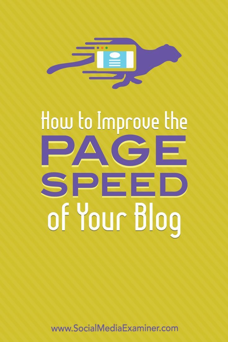 How to Improve the Page Speed of Your Blog Blogging For Smal