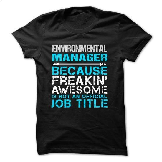 Love being -- ENVIRONMENTAL-MANAGER - hoodie #funny t shirts for men #custom hoodie