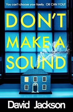 Don't Make a Sound: The darkest, most gripping thriller you will read this year (Ds Nathan Cody 3) by [Jackson, David]