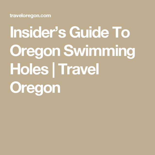 Insider's Guide To Oregon Swimming Holes | Travel Oregon