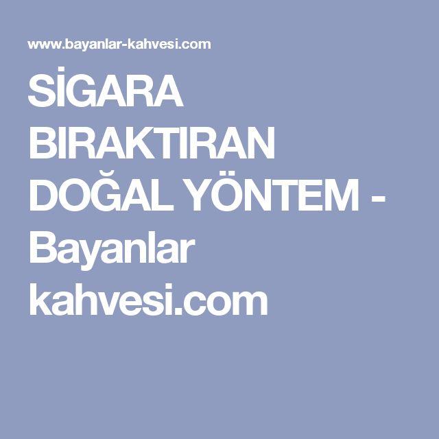 SİGARA BIRAKTIRAN DOĞAL YÖNTEM - Bayanlar kahvesi.com