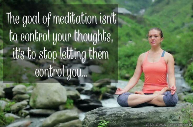 The goal of meditation isn't to control your thoughts, it's to stop letting them control you... WILD WOMAN SISTERHOODॐ #WildWomanSisterhood #meditation  #wildwomanmedicine  #EmbodyYourWildNature #brewyourmedicine