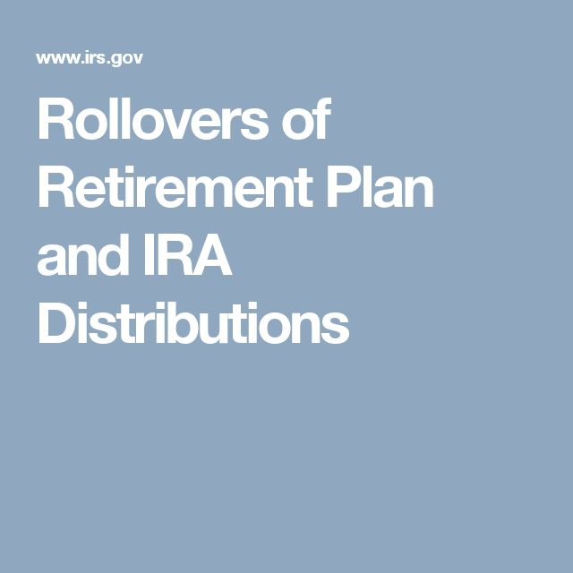 Rollovers of Retirement Plan and IRA Distributions