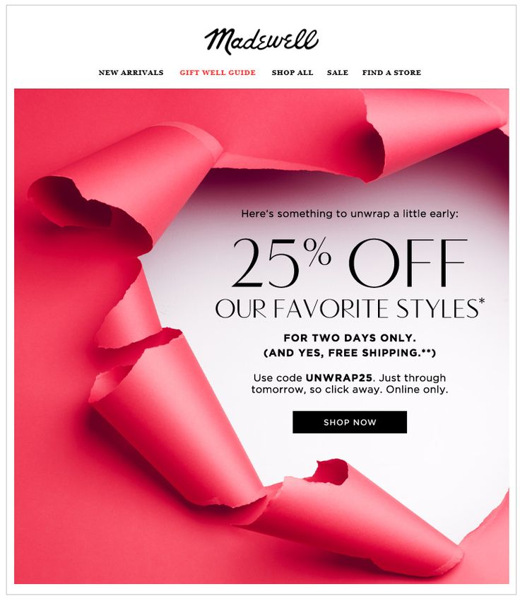 "Madewell Torn Paper Holiday Email Design - early holiday offer to email subscribers to ""unwrap early"" #holidaymarketing #emailmarketing"