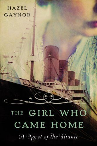 The Girl Who Came Home: A Novel of the Titanic (P.S.) by Hazel Gaynor, http://www.amazon.com/dp/B00FDRUZFK/ref=cm_sw_r_pi_dp_TkSFtb0CAQ1C3