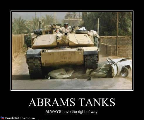 military humor pictures | Abrams Tank Right of Way - Funny Tank Picture