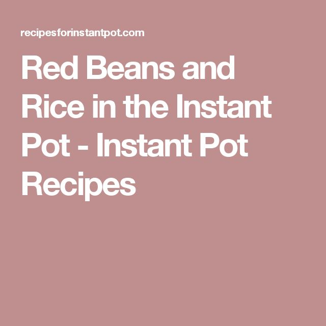 Red Beans and Rice in the Instant Pot - Instant Pot Recipes