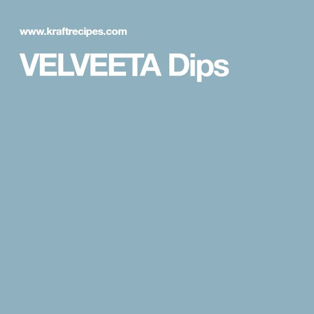 VELVEETA Dips