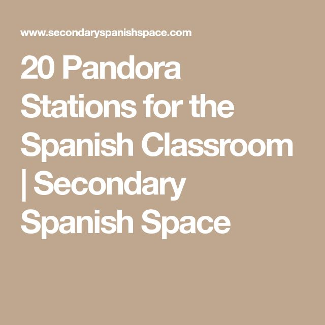 20 Pandora Stations for the Spanish Classroom | Secondary Spanish Space