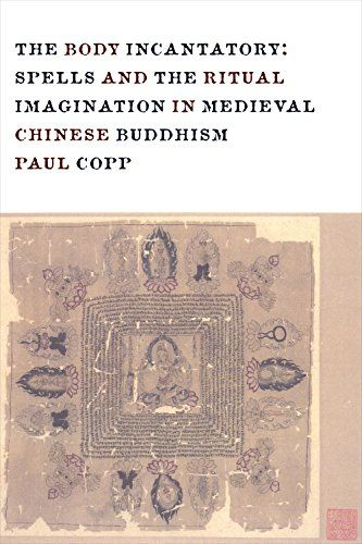 The Body Incantatory Spells and the Ritual Imagination in Medieval Chinese Buddhism Sheng Yen Series in Chinese Buddhism *** ** AMAZON BEST BUY **