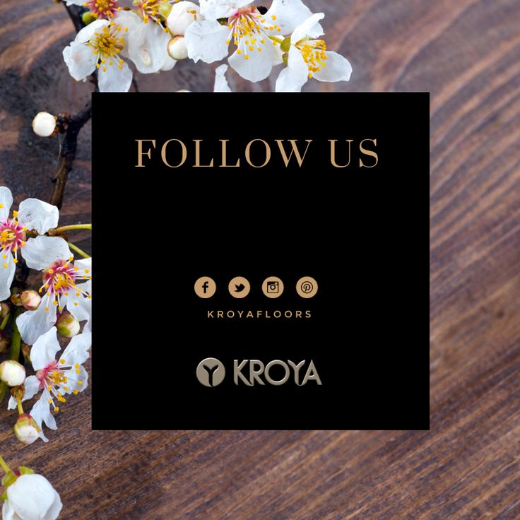 Follow KROYA Floors on Facebook, Twitter, Instagram & Pinterest to get daily updates on our newest collections & wood floor inpirations.