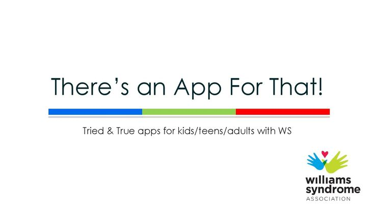 Williams Syndrome...Apps That Can Help List created by WS educational director Robin Pegg