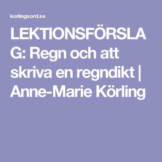 LEKTIONSFÖRSLAG: Regn och att skriva en regndikt | Anne-Marie Körling