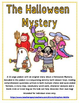 A 12 page packet with an original story about a Halloween Mystery. Included in the packet is a sequencing activity (with answer key), reading comprehension questions written in both multiple choice and open-ended formats, a story map, vocabulary word work, character analysis and a blank trick-or-treat bag so the kids can help decorate their own bag!