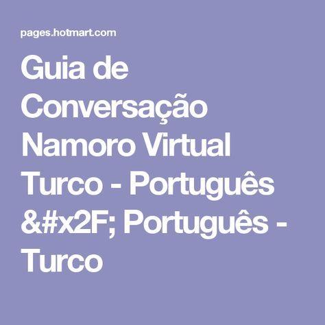 Guia de Conversação Namoro Virtual Turco - Português / Português - Turco