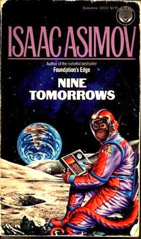 a literary analysis of nine tomorrows by isaac asimov Definitions of isaac asimov, synonyms,  nine tomorrows 1959  ^ asimov, isaac (1991) isaac asimov's treasury of humor.
