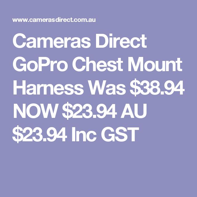 Cameras Direct GoPro Chest Mount Harness Was $38.94 NOW $23.94  AU $23.94 Inc GST