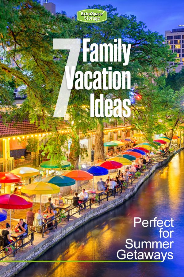 Family Summer Vacation Ideas Fun Places To Go With Kids Extra Space Storage Family Summer Vacation Best Family Vacation Spots Vacation