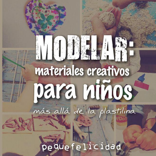 MODELAR: 12 MATERIALES CREATIVOS PARA NIÑOS MÁS ALLA DE LA PLASTILINA