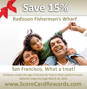 Have you ever been to Fisherman's Wharf in San Francisco? Save 15% at Radisson Fisherman's Wharf by using your ScoreCard Rewards credit, debit or prepaid card! (Now through March 31, 2014.)