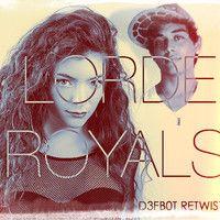 Lorde - Royals (D3fb0t REtwist) (NOW DOWNLOADABLE!) by D3FB0T OFFICIAL on SoundCloud