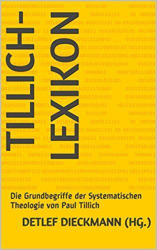 Tillich-Lexikon: Die Grundbegriffe der Systematischen Theologie von Paul Tillich